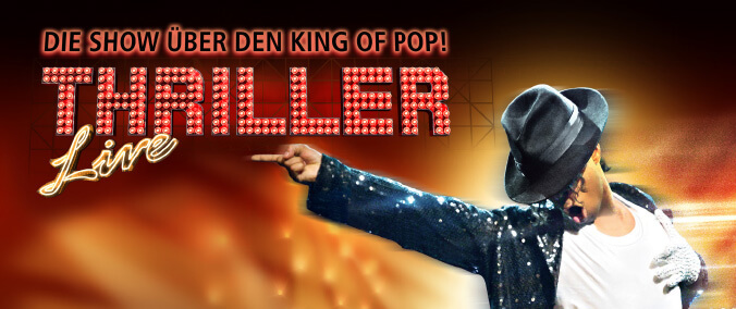 Thriller - Die Show über den King of Pop – Tour 2019